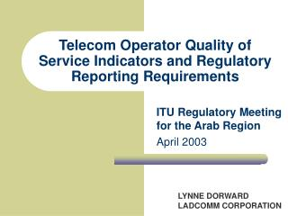 Telecom Operator Quality of Service Indicators and Regulatory Reporting Requirements