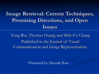 Image Retrieval: Current Techniques, Promising Directions, and Open Issues