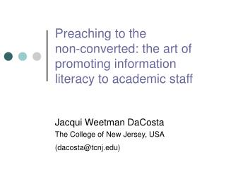 Preaching to the  non-converted: the art of promoting information literacy to academic staff
