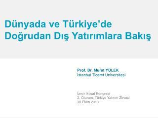 Dünyada ve Türkiye'de Doğrudan Dış Yatırımlara Bakış