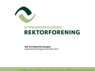 Nyt fra Rektorforeningen Inspektorforeningens �rsm�de 2012