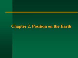 Chapter 2. Position on the Earth