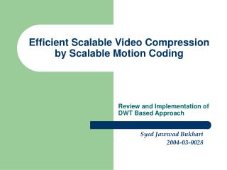 Efficient Scalable Video Compression by Scalable Motion Coding