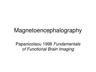 Magnetoencephalography