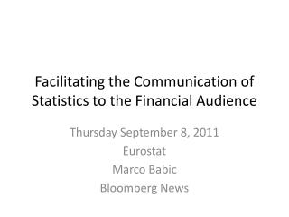 Facilitating the Communication of Statistics to the Financial Audience