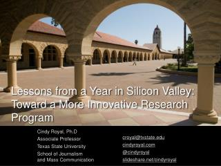 Lessons from a Year in Silicon Valley:  Toward  a More Innovative Research Program