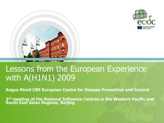 Lessons from the European Experience with A(H1N1) 2009