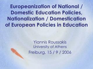 Yiannis Roussakis University of Athens Freiburg, 15 / 9 / 2006