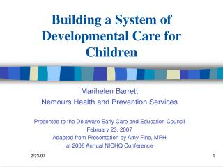 Building a System of Developmental Care for Children