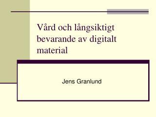 Vård och långsiktigt bevarande av digitalt material