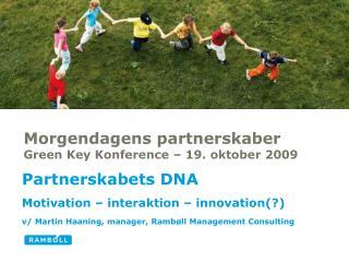 Morgendagens partnerskaber  Green Key Konference – 19. oktober 2009