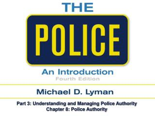 Part 3: Understanding and Managing Police Authority Chapter 8: Police Authority