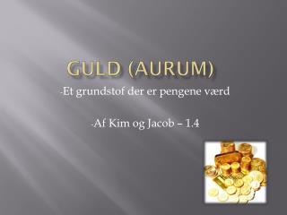 Guld (AURUM)