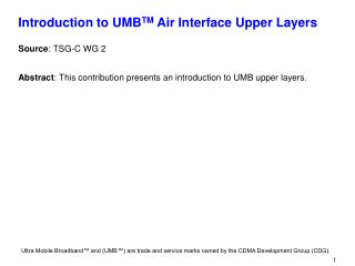 Introduction to UMB TM  Air Interface Upper Layers