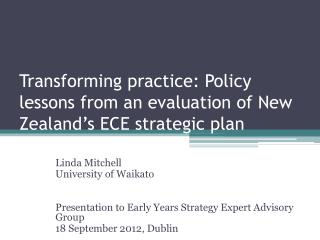 Transforming practice: Policy lessons from an evaluation of New Zealand's ECE strategic plan