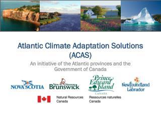 Atlantic Climate Adaptation Solutions (ACAS)
