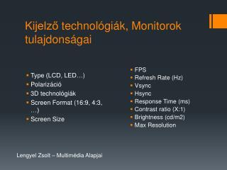 Kijelző technológiák ,  Monitorok tulajdonságai