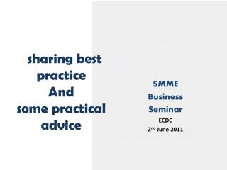 SMME Business  Seminar ECDC 2 nd  June 2011