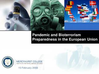 Pandemic and Bioterrorism Preparedness in the European Union
