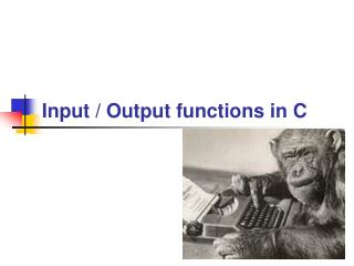 Input / Output functions in C