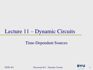 Lecture 11 – Dynamic Circuits