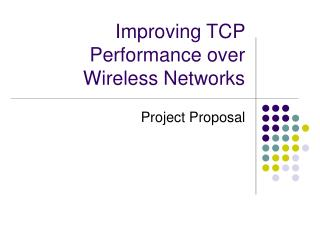 Improving TCP Performance over Wireless Networks