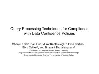 Query Processing Techniques for Compliance with  Data Confidence  Policies