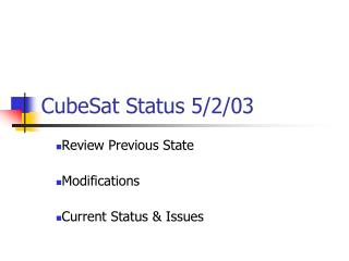 CubeSat Status 5/2/03