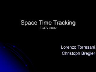 Space Time Tracking  ECCV 2002
