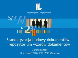 Janusz Langer 19 wrzesień 2006, FTB/ZBP, Warszawa