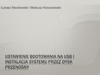 Ustawienie  bootowania  na USB i Instalacja Systemu Przez dysk Przeno?ny