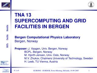 TNA 13 SUPERCOMPUTING AND GRID FACILITIES IN BERGEN Bergen Computational Physics Laboratory