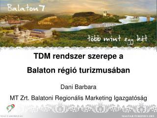 TDM rendszer szerepe a  Balaton r�gi� turizmus�ban Dani Barbara