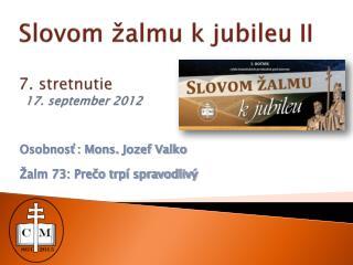 Slovom žalmu k jubileu II 7. stretnutie  17. september 2012