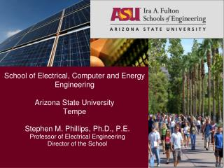 School of Electrical, Computer and Energy Engineering Arizona State University Tempe