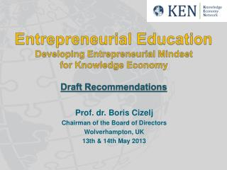 Prof. dr. Boris Cizelj Chairman of the Board of Directors Wolverhampton, UK 13th & 14th May 2013