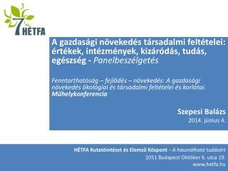 HÉTFA Kutatóintézet és Elemző Központ -  A használható tudásért 1051 Budapest Október 6. utca 19.
