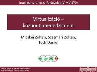 Virtualizáció –  k özponti menedzsment