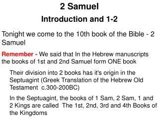 2 Samuel  Introduction and 1-2 Tonight we come to the 10th book of the Bible - 2 Samuel