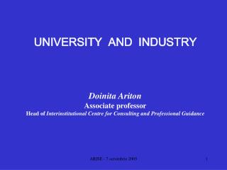 UNIVERSITY  AND  INDUSTRY Doinita Ariton Associate professor
