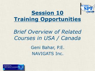 Session 10 Training Opportunities Brief Overview of Related Courses in USA / Canada