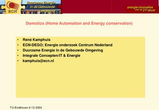 Domotics (Home Automation and Energy conservation)