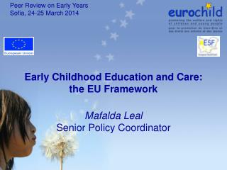 Early Childhood Education and Care:         the EU Framework Mafalda Leal