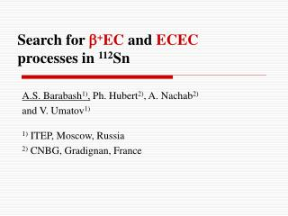 Search for   + EC  and  ECEC  processes in  112 Sn