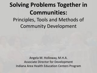 Solving Problems Together in Communities: Principles, Tools and Methods of Community Development