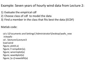 cd  c:\D'ocuments and Settings\ 'Administrator\Desktop\ wafo_new initwafo cd  ..\lectures\Lecture3