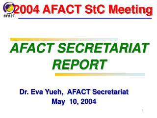 Dr. Eva Yueh,  AFACT Secretariat  May  10, 2004