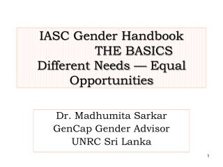 IASC Gender Handbook                                   THE BASICS Different Needs   Equal Opportunities