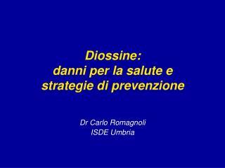 Diossine:  danni per la salute e  strategie di prevenzione