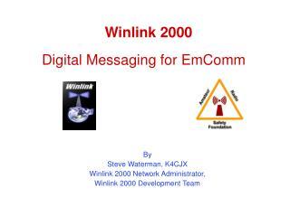 Winlink 2000 Digital Messaging for EmComm